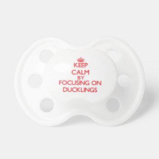 Keep Calm by focusing on Ducklings Pacifiers