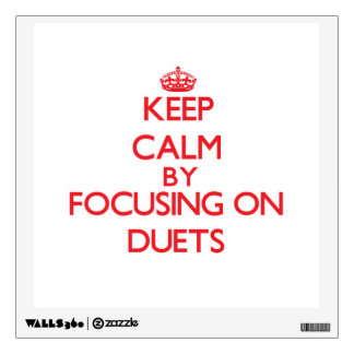 Keep Calm by focusing on Duets Wall Skins