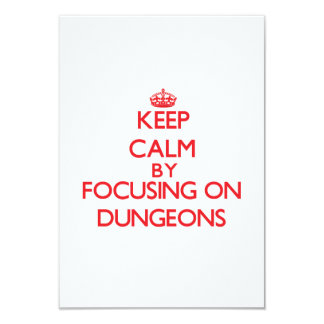 Keep Calm by focusing on Dungeons 3.5x5 Paper Invitation Card