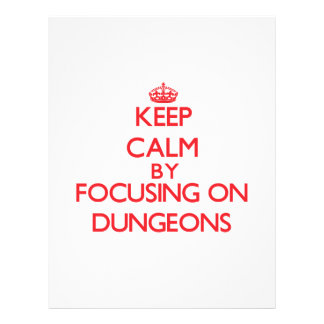 Keep Calm by focusing on Dungeons Full Color Flyer