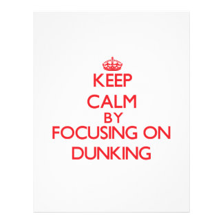 Keep Calm by focusing on Dunking Full Color Flyer
