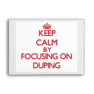 Keep Calm by focusing on Duping Envelope