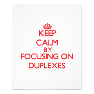 "Keep Calm by focusing on Duplexes 4.5"" X 5.6"" Flyer"