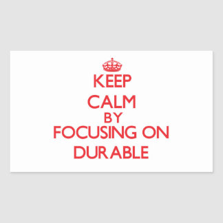 Keep Calm by focusing on Durable Sticker