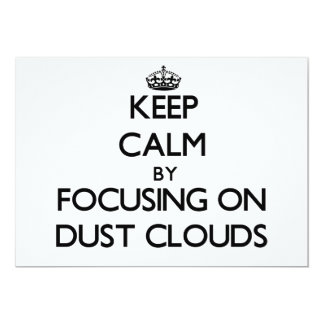 Keep Calm by focusing on Dust Clouds Invitations