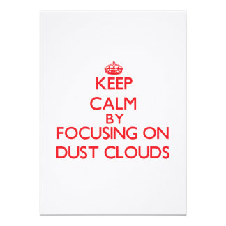 Keep Calm by focusing on Dust Clouds Personalized Announcements