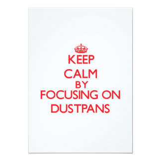 Keep Calm by focusing on Dustpans Personalized Invite