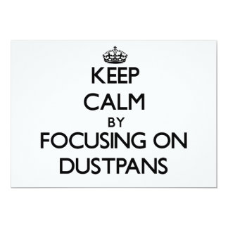 Keep Calm by focusing on Dustpans Invite