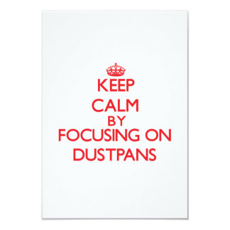Keep Calm by focusing on Dustpans Invites