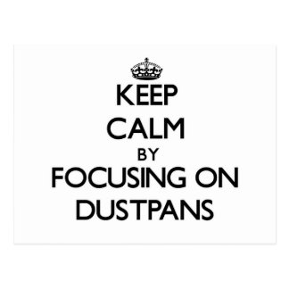 Keep Calm by focusing on Dustpans Post Cards