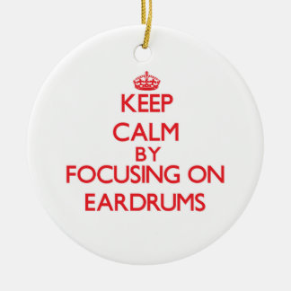 Keep Calm by focusing on EARDRUMS Christmas Tree Ornaments