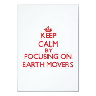 Keep Calm by focusing on EARTH MOVERS 3.5x5 Paper Invitation Card