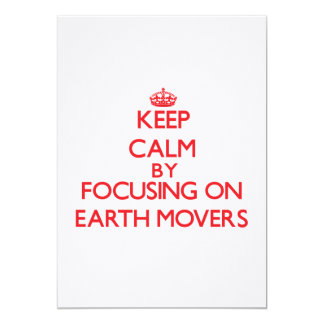Keep Calm by focusing on EARTH MOVERS 5x7 Paper Invitation Card