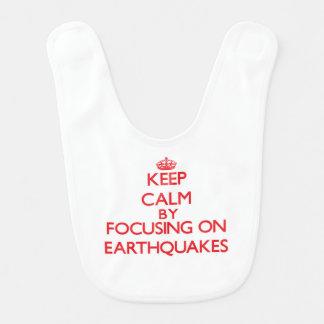 Keep Calm by focusing on EARTHQUAKES Bib