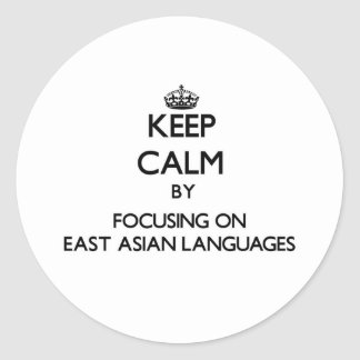 Keep calm by focusing on East Asian Languages Round Stickers