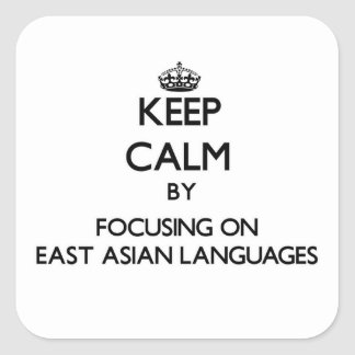 Keep calm by focusing on East Asian Languages Square Stickers