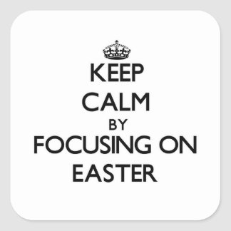 Keep Calm by focusing on EASTER Stickers