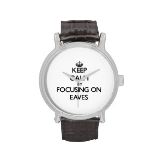 Keep Calm by focusing on EAVES Wristwatch