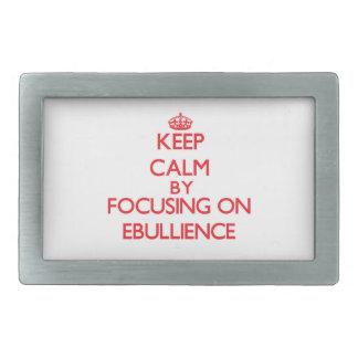 Keep Calm by focusing on EBULLIENCE Belt Buckles