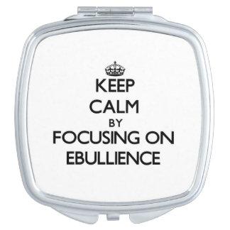Keep Calm by focusing on EBULLIENCE Vanity Mirrors