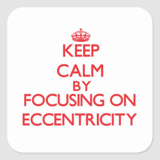 Keep Calm by focusing on ECCENTRICITY Sticker