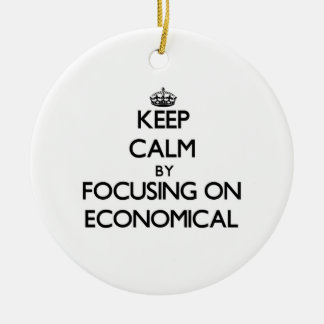 Keep Calm by focusing on ECONOMICAL Ornament