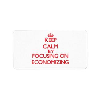 Keep Calm by focusing on ECONOMIZING Address Label