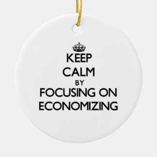 Keep Calm by focusing on ECONOMIZING Christmas Ornaments