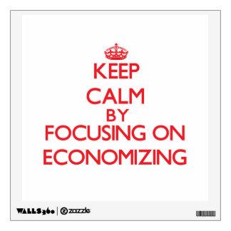 Keep Calm by focusing on ECONOMIZING Wall Decor