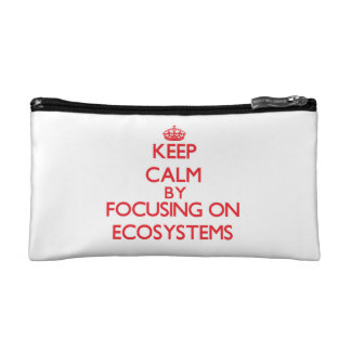 Keep Calm by focusing on ECOSYSTEMS Cosmetic Bag