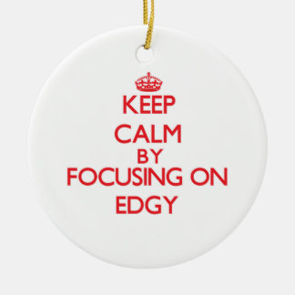 Keep Calm by focusing on EDGY Christmas Ornaments