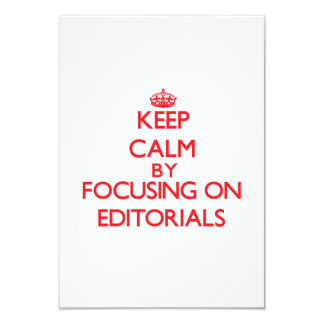 Keep Calm by focusing on EDITORIALS 3.5x5 Paper Invitation Card