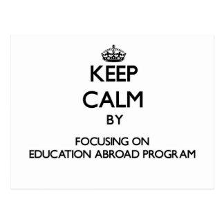 Keep calm by focusing on Education Abroad Program Postcard