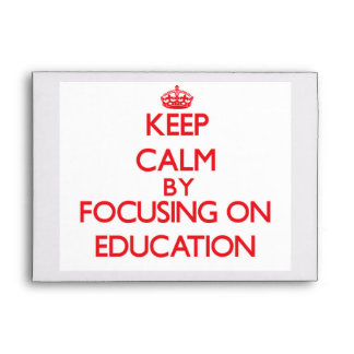 Keep Calm by focusing on EDUCATION Envelopes