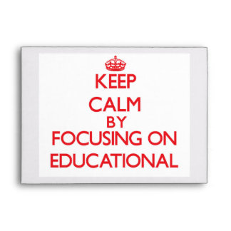 Keep Calm by focusing on Educational Envelopes