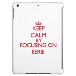 Keep Calm by focusing on EERIE iPad Air Cases