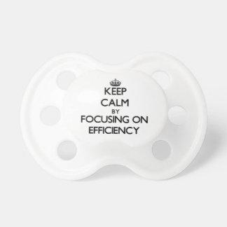 Keep Calm by focusing on EFFICIENCY Pacifiers