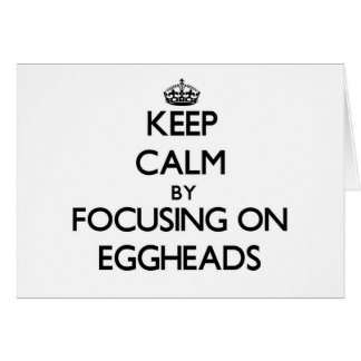 Keep Calm by focusing on EGGHEADS Stationery Note Card