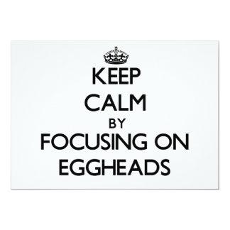 Keep Calm by focusing on EGGHEADS 5x7 Paper Invitation Card