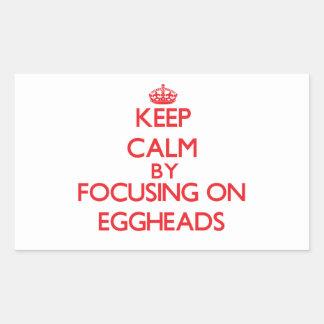 Keep Calm by focusing on EGGHEADS Sticker