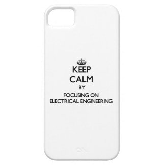 Keep calm by focusing on Electrical Engineering iPhone 5 Covers