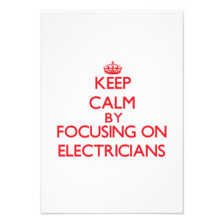 Keep Calm by focusing on ELECTRICIANS Personalized Invitations