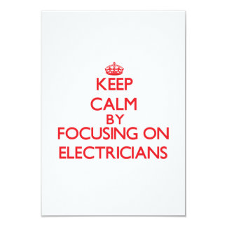 Keep Calm by focusing on ELECTRICIANS 3.5x5 Paper Invitation Card