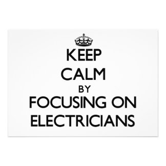 Keep Calm by focusing on ELECTRICIANS Personalized Invites