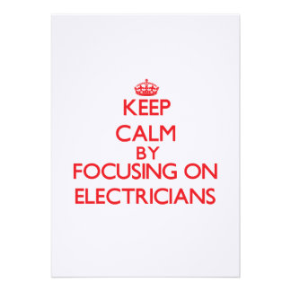 Keep Calm by focusing on ELECTRICIANS Custom Invites
