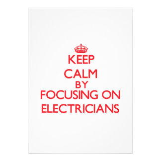 Keep Calm by focusing on ELECTRICIANS Invite