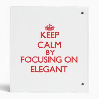 Keep Calm by focusing on ELEGANT Vinyl Binder