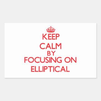 Keep Calm by focusing on ELLIPTICAL Rectangular Sticker