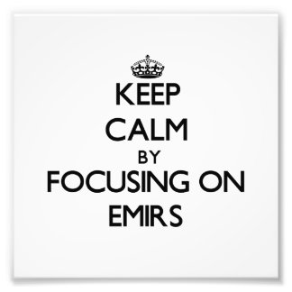 Keep Calm by focusing on EMIRS Photo Print