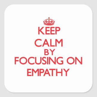 Keep Calm by focusing on EMPATHY Stickers